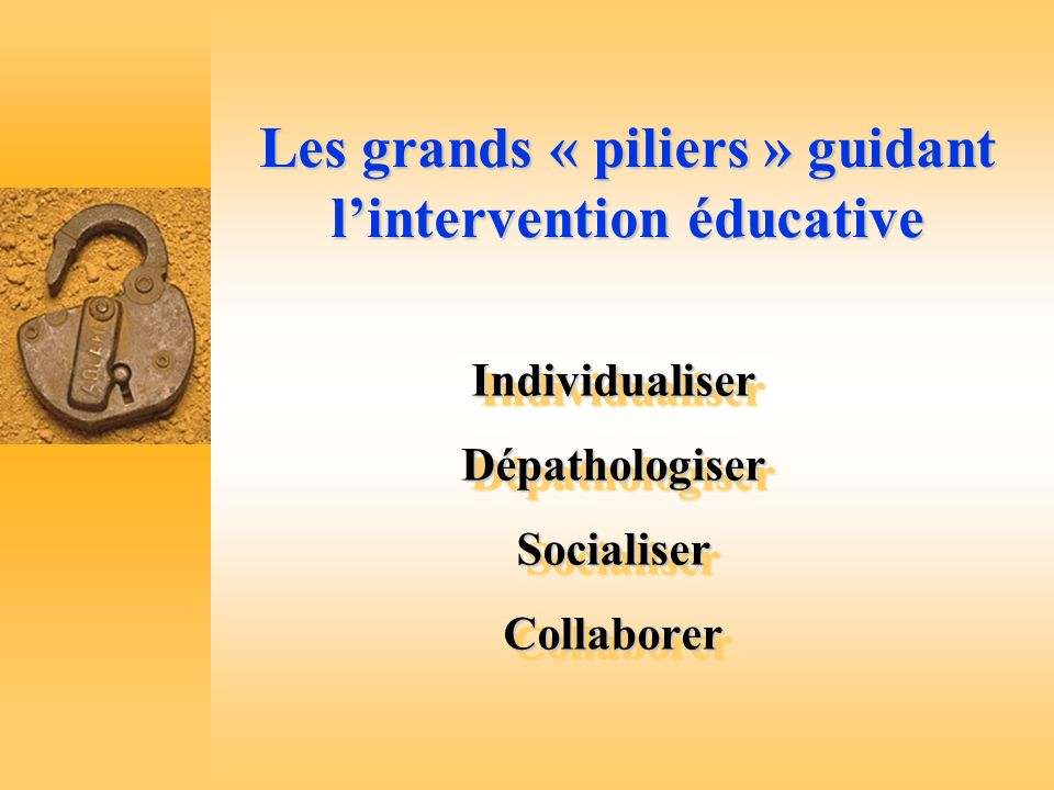 Les grands « piliers » guidant l'intervention éducative
