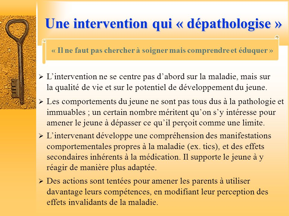 Une intervention qui « dépathologise »