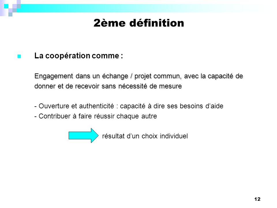 2ème définition La coopération comme :