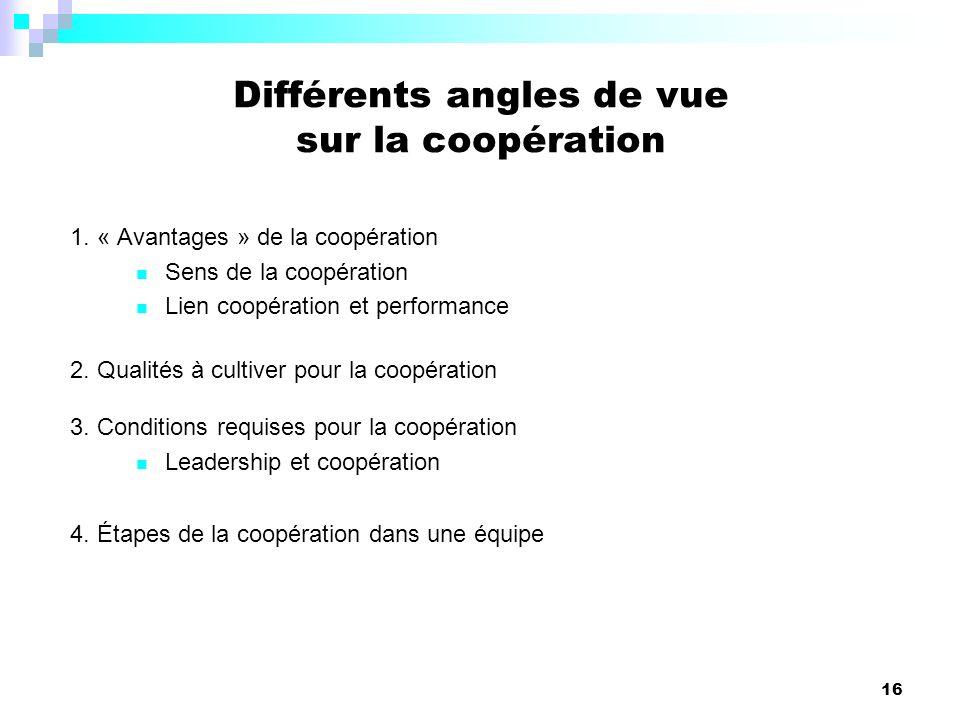 Différents angles de vue sur la coopération