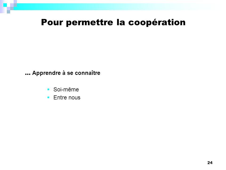 Pour permettre la coopération