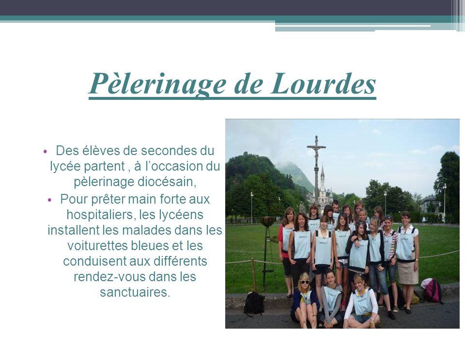 Pèlerinage de Lourdes Des élèves de secondes du lycée partent , à l'occasion du pèlerinage diocésain,