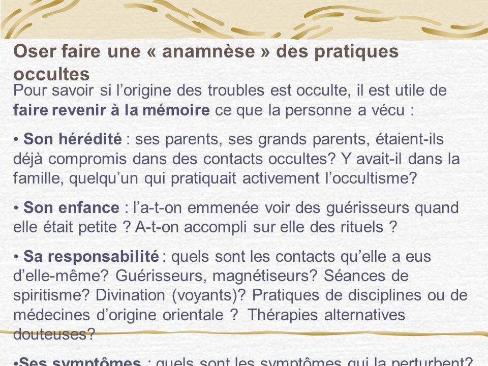 Oser faire une « anamnèse » des pratiques occultes