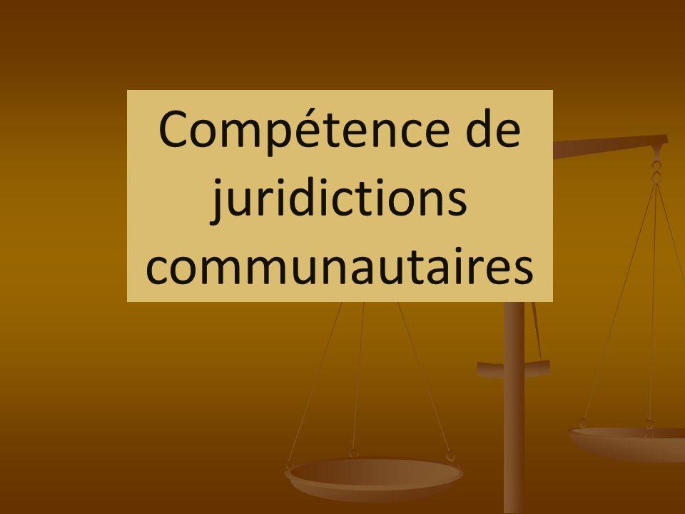 Compétence de juridictions communautaires