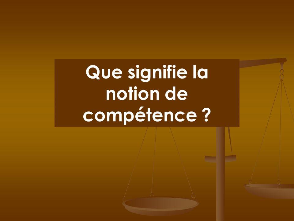 Que signifie la notion de compétence