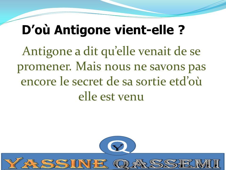 D'où Antigone vient-elle