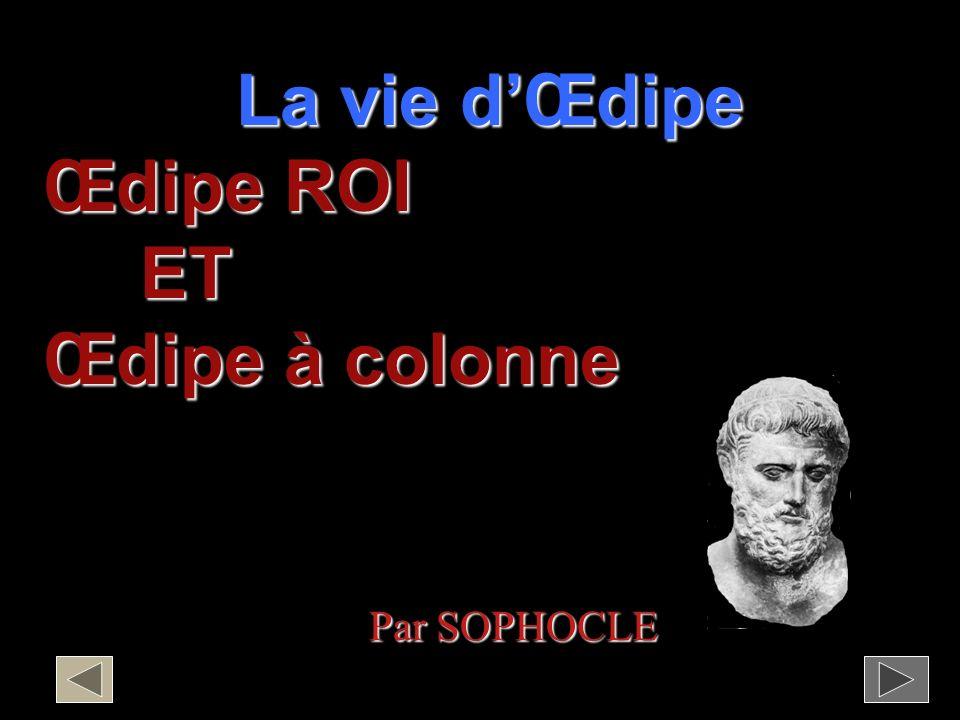 La vie d'Œdipe Œdipe ROI ET Œdipe à colonne Par SOPHOCLE