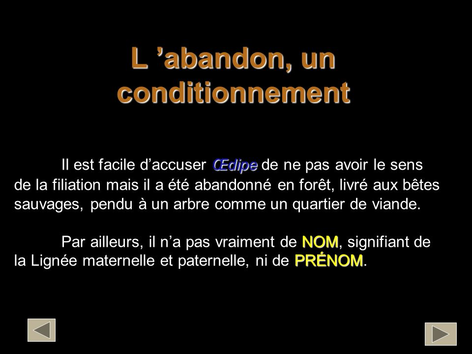 L 'abandon, un conditionnement