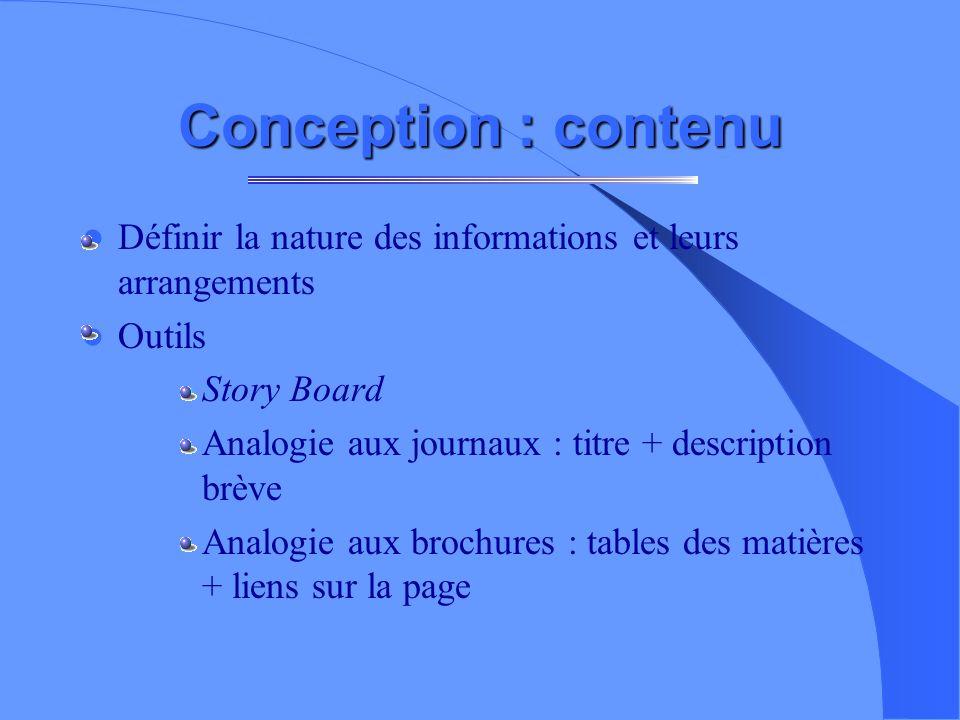 Conception : contenu Définir la nature des informations et leurs arrangements. Outils. Story Board.