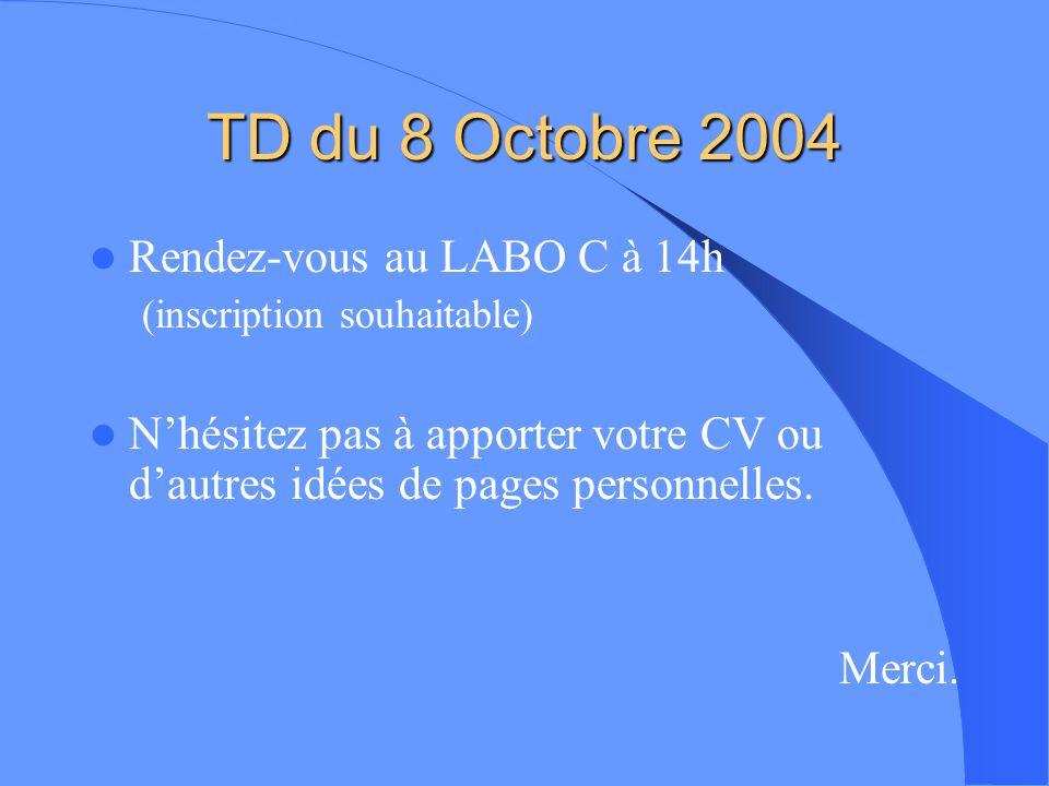 TD du 8 Octobre 2004 Rendez-vous au LABO C à 14h