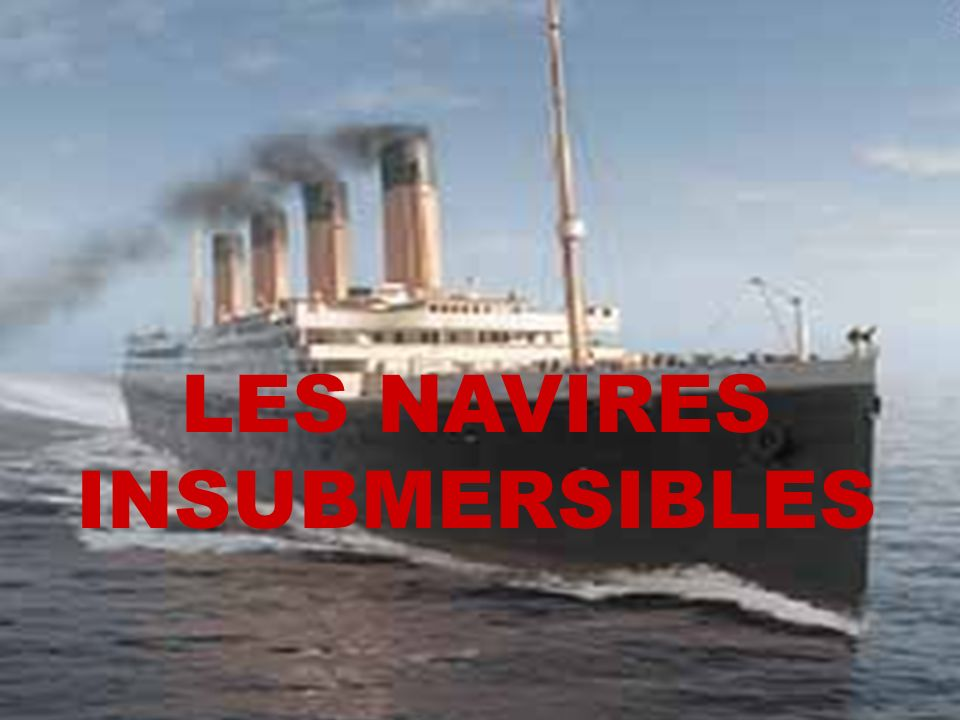 LES NAVIRES INSUBMERSIBLES