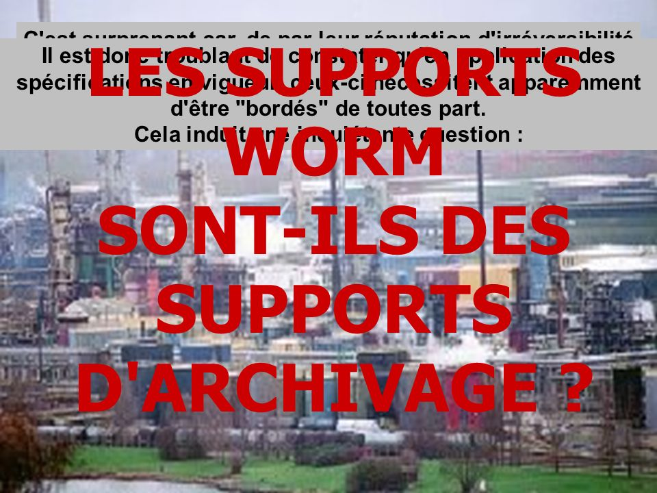 LES SUPPORTS WORM SONT-ILS DES SUPPORTS D ARCHIVAGE