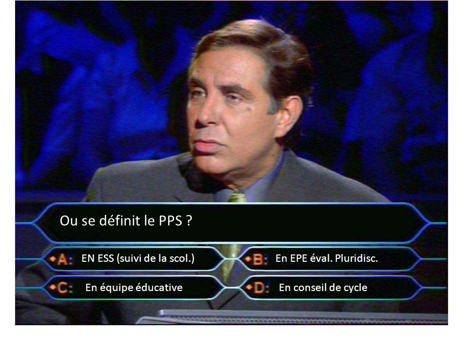 Ou se définit le PPS EN ESS (suivi de la scol.)
