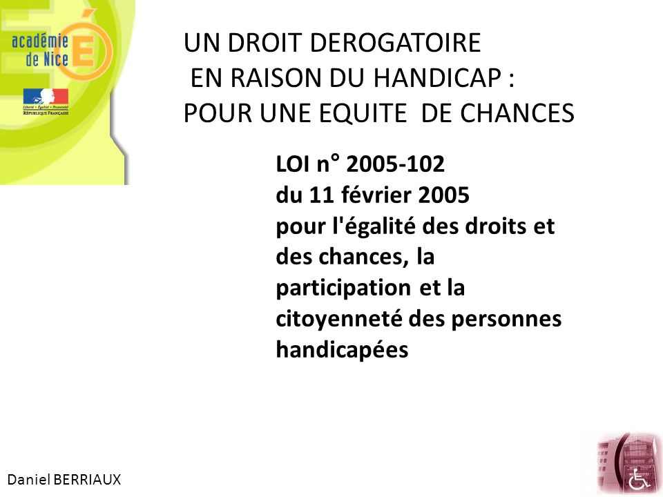 UN DROIT DEROGATOIRE EN RAISON DU HANDICAP :