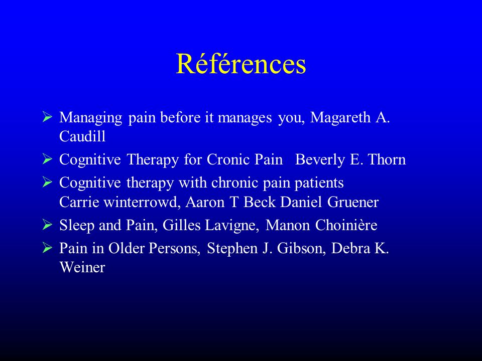 Références Managing pain before it manages you, Magareth A. Caudill