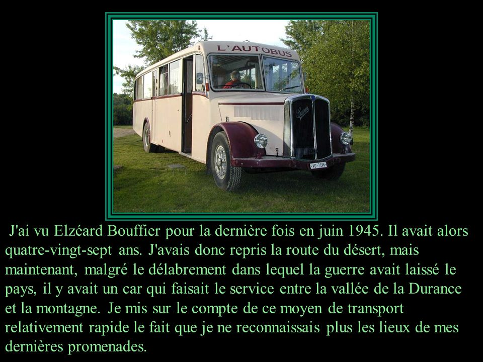 J ai vu Elzéard Bouffier pour la dernière fois en juin 1945