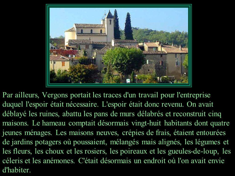 Par ailleurs, Vergons portait les traces d un travail pour l entreprise duquel l espoir était nécessaire.