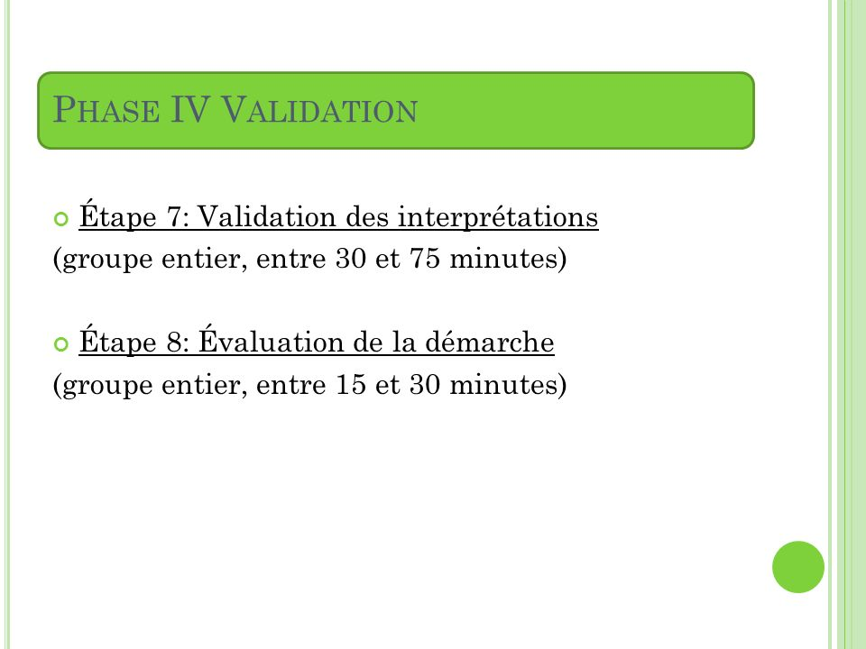 Phase IV Validation Étape 7: Validation des interprétations