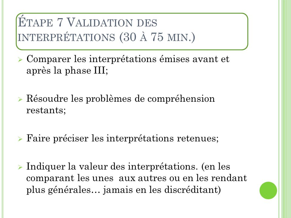 Étape 7 Validation des interprétations (30 à 75 min.)