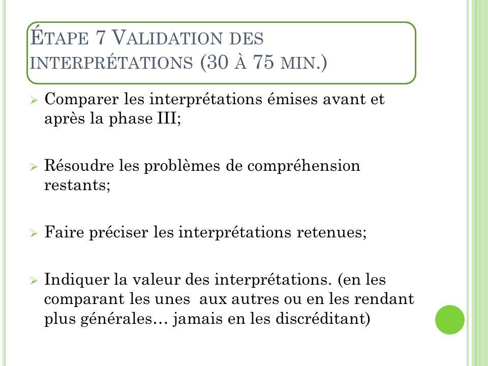 Étape 7 Validation des interprétations (30 à 75 min.)