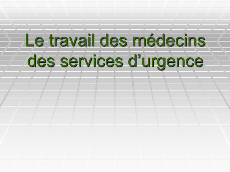 Le travail des médecins des services d'urgence