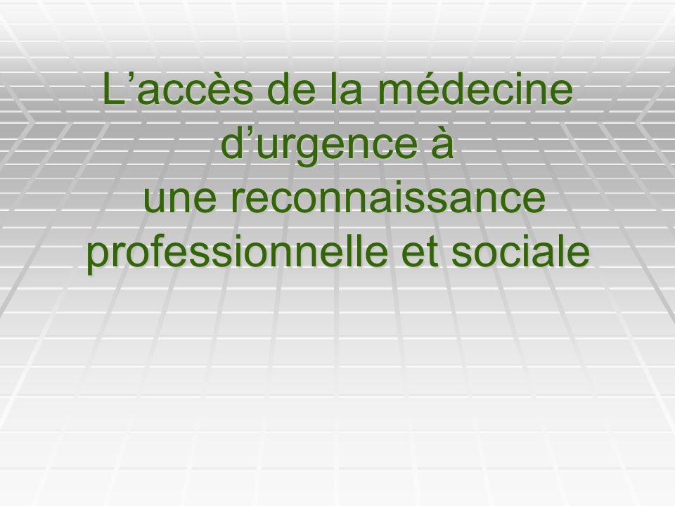 L'accès de la médecine d'urgence à une reconnaissance professionnelle et sociale