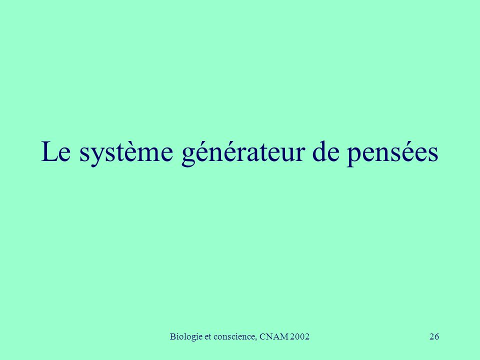 Le système générateur de pensées
