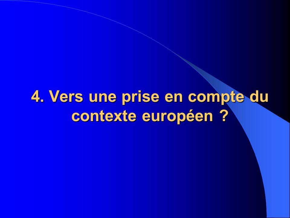 4. Vers une prise en compte du contexte européen