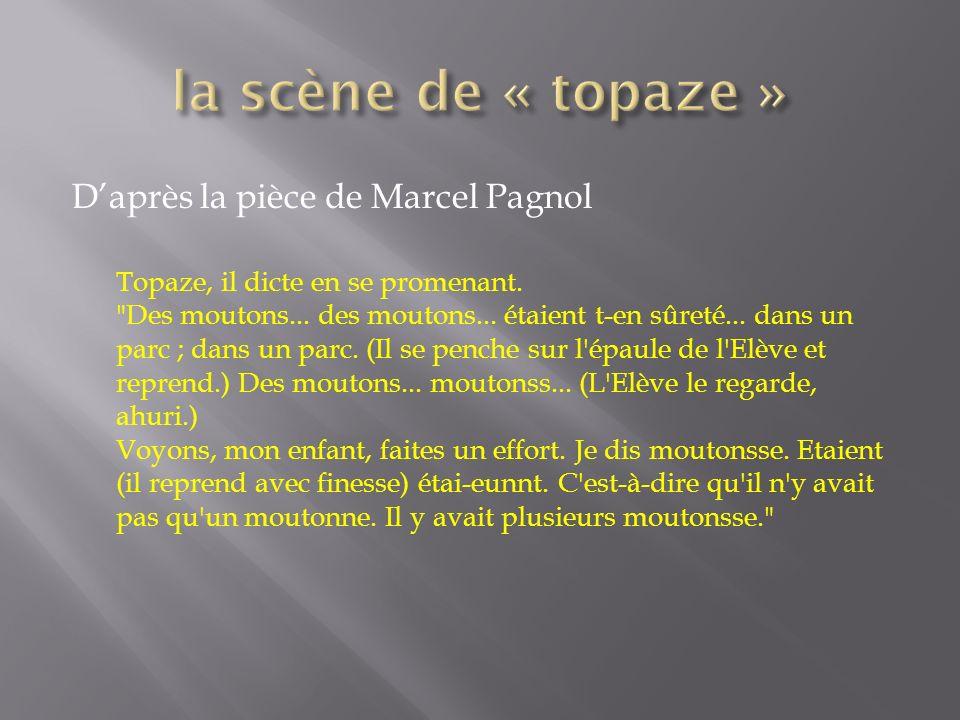 la scène de « topaze » D'après la pièce de Marcel Pagnol