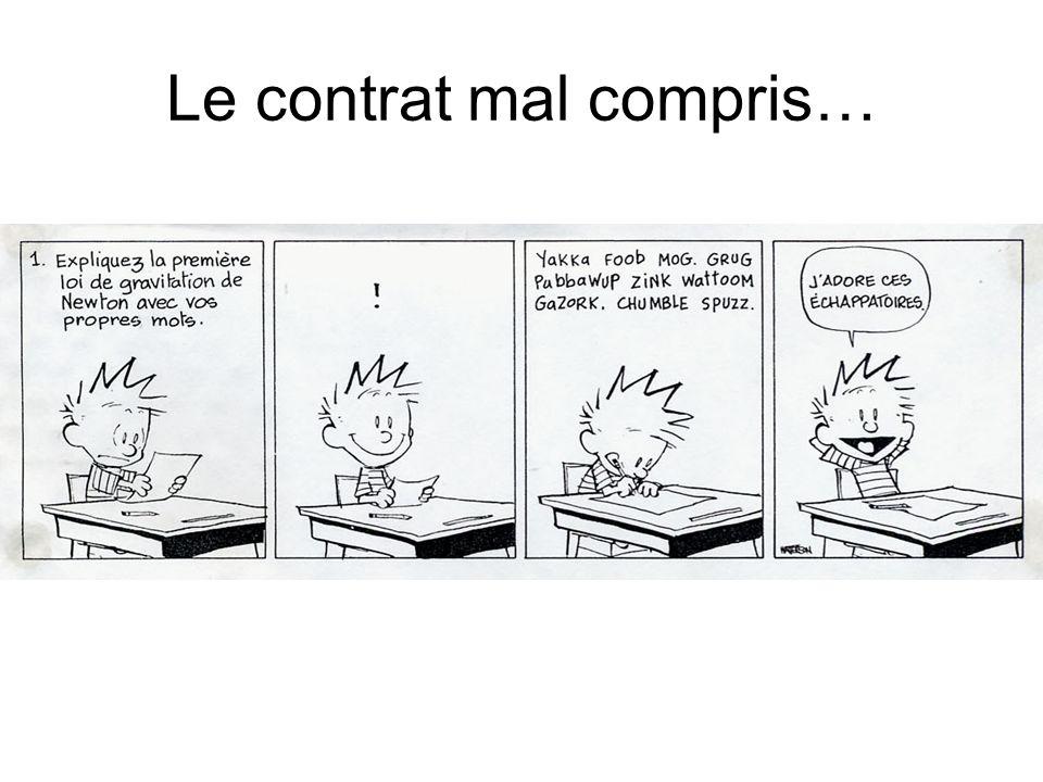 Le contrat mal compris…