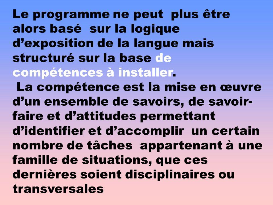 Le programme ne peut plus être alors basé sur la logique d'exposition de la langue mais structuré sur la base de compétences à installer.