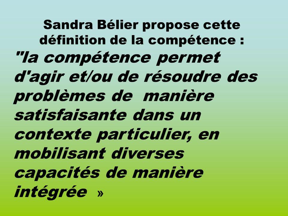 Sandra Bélier propose cette définition de la compétence :