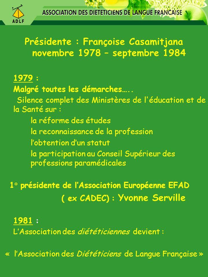 Présidente : Françoise Casamitjana novembre 1978 – septembre 1984