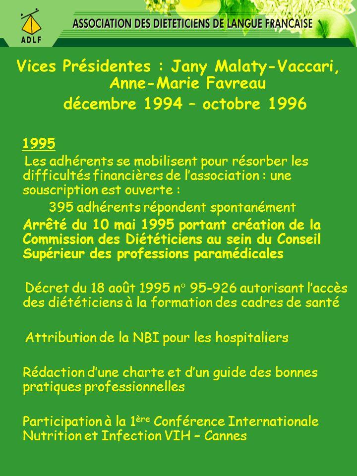 Vices Présidentes : Jany Malaty-Vaccari, Anne-Marie Favreau