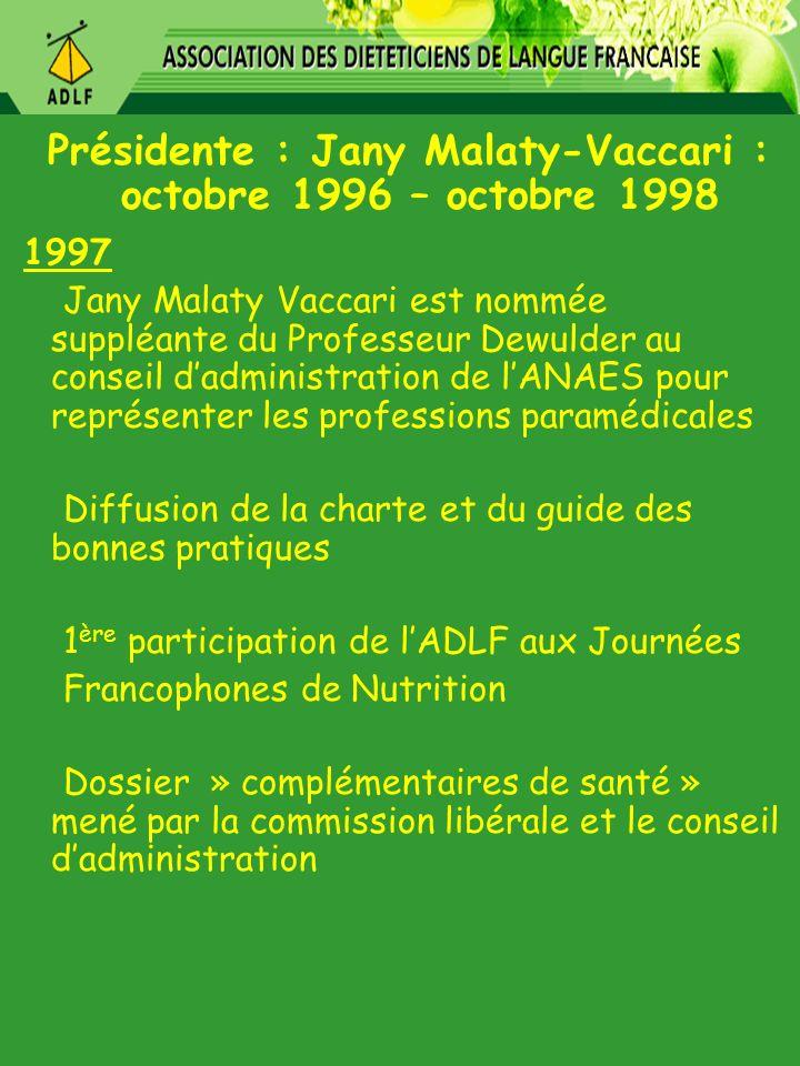 Présidente : Jany Malaty-Vaccari : octobre 1996 – octobre 1998