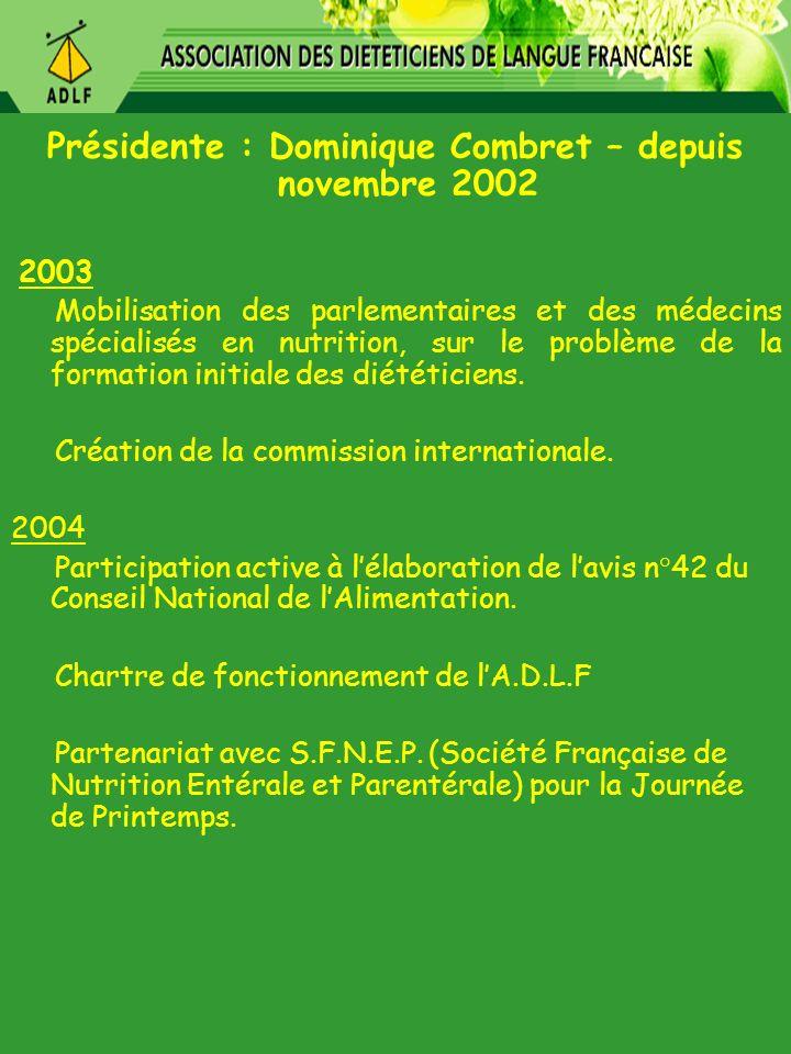 Présidente : Dominique Combret – depuis novembre 2002
