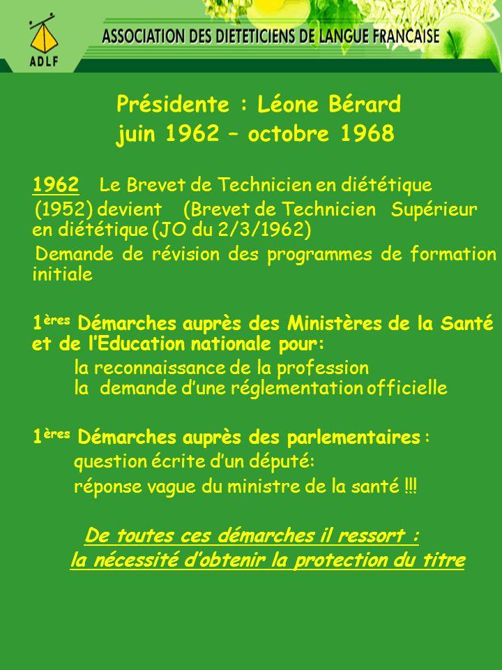 juin 1962 – octobre 1968 Présidente : Léone Bérard