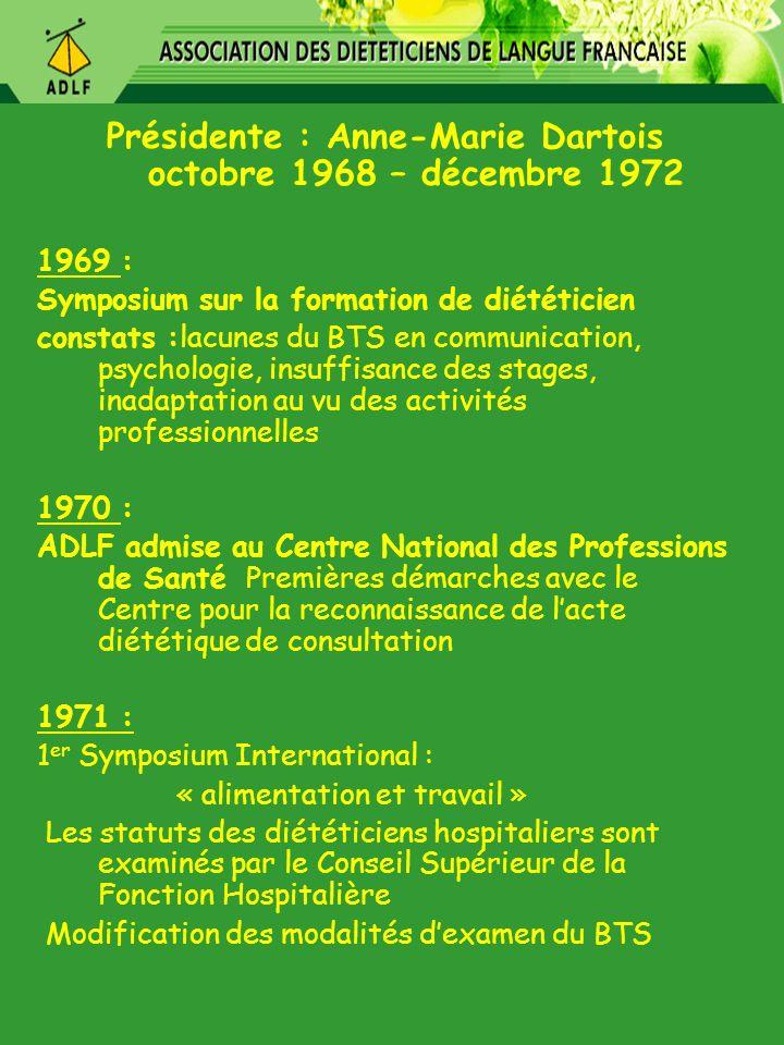 Présidente : Anne-Marie Dartois octobre 1968 – décembre 1972