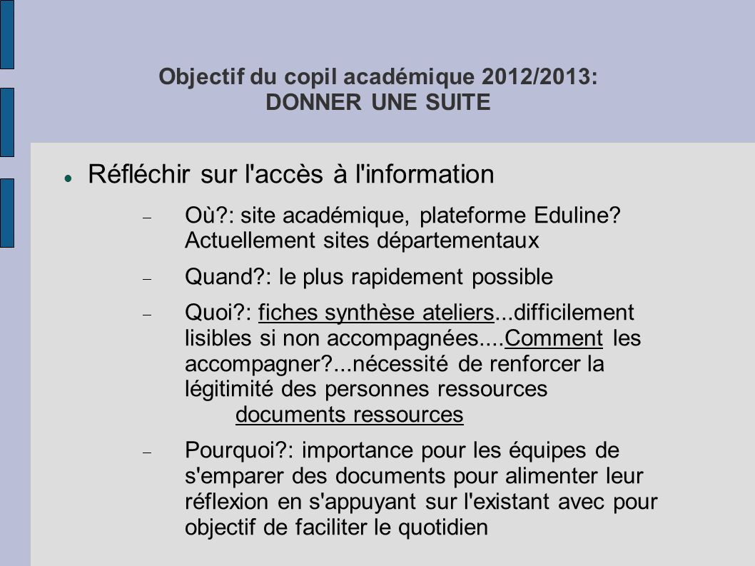Objectif du copil académique 2012/2013: DONNER UNE SUITE