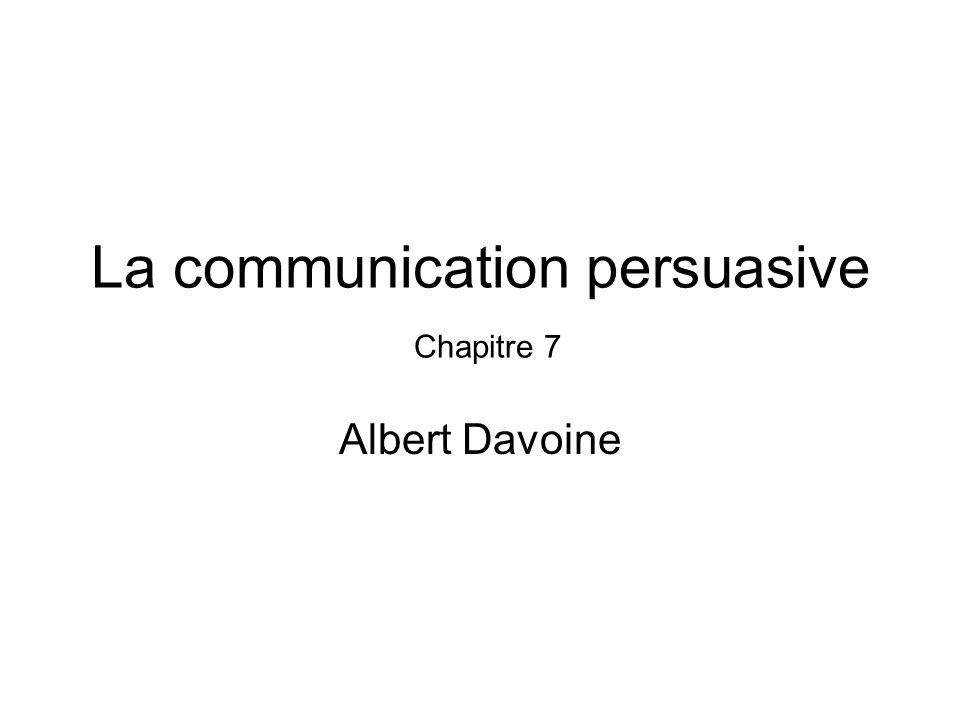La communication persuasive Chapitre 7