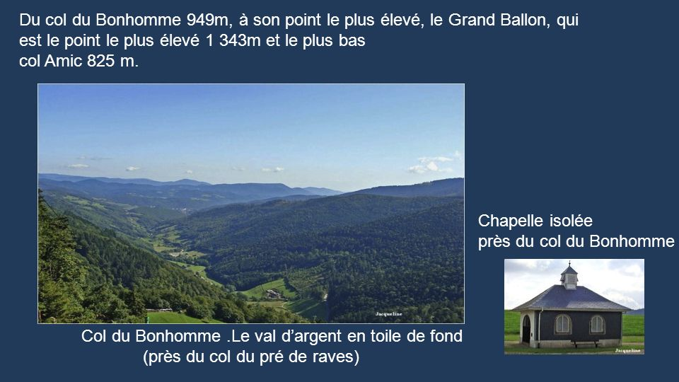 Du col du Bonhomme 949m, à son point le plus élevé, le Grand Ballon, qui est le point le plus élevé 1 343m et le plus bas