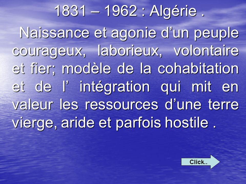 1831 – 1962 : Algérie .
