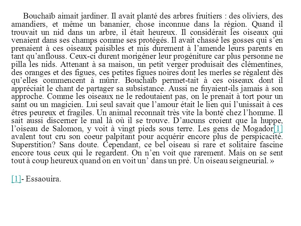 Bouchaïb aimait jardiner