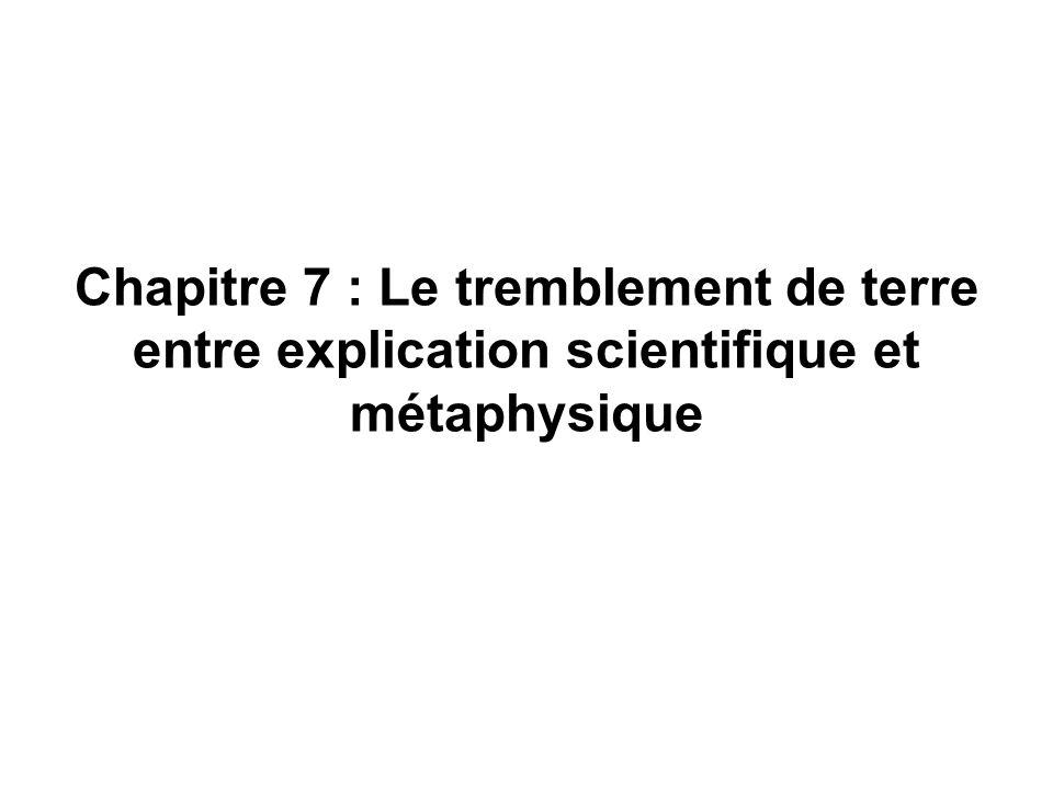 Chapitre 7 : Le tremblement de terre entre explication scientifique et métaphysique