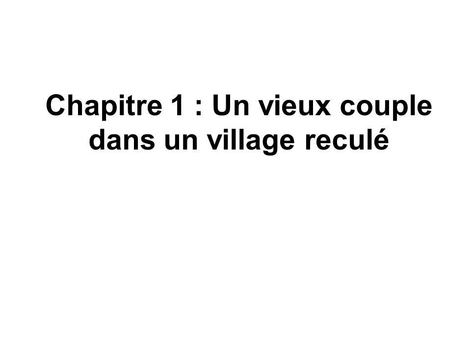 Chapitre 1 : Un vieux couple dans un village reculé