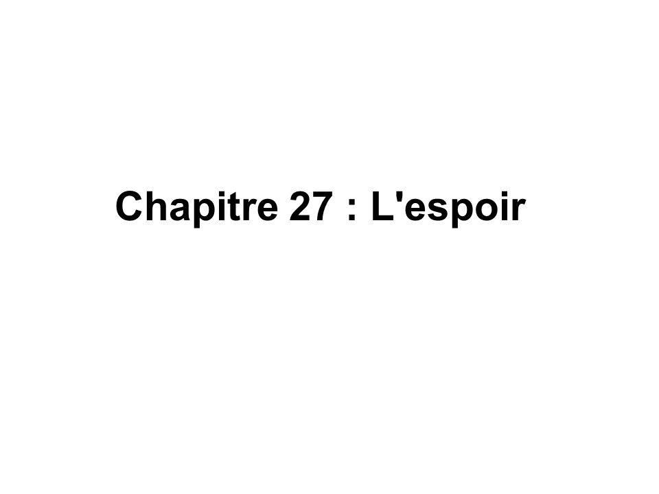 Chapitre 27 : L espoir