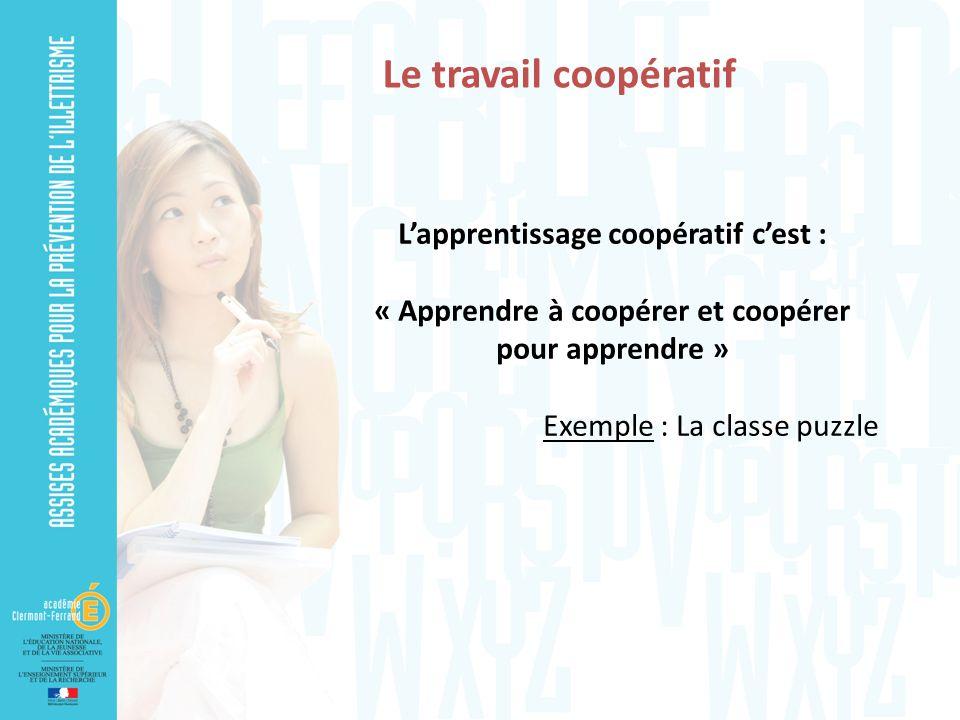 L'apprentissage coopératif c'est : « Apprendre à coopérer et coopérer