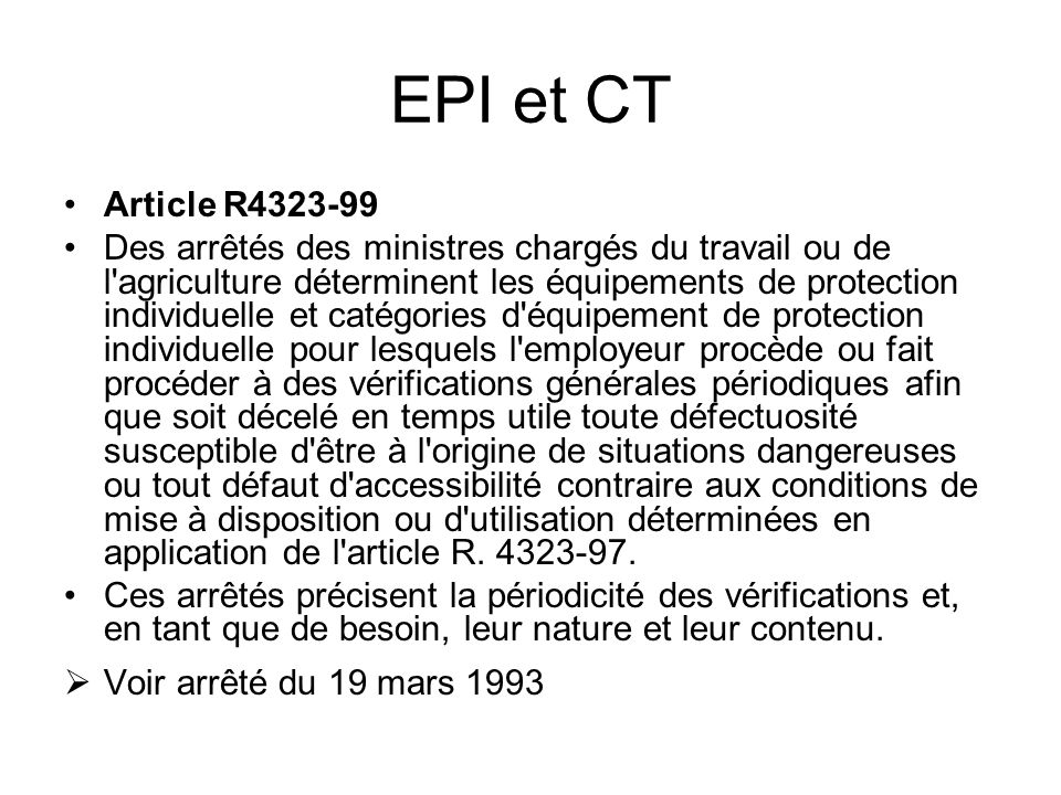 EPI et CT Article R4323-99.