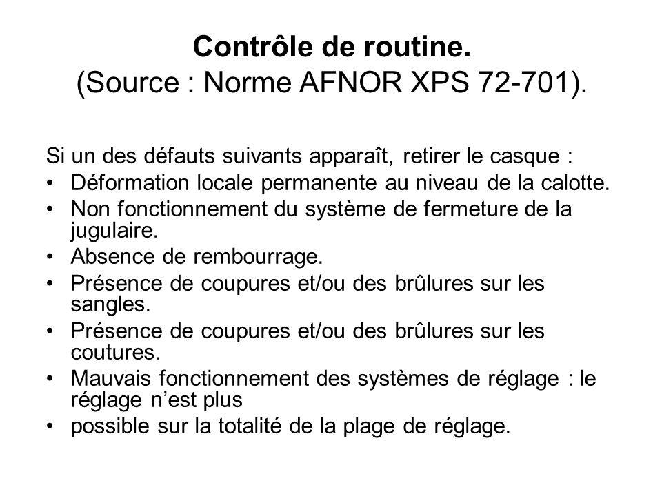 Contrôle de routine. (Source : Norme AFNOR XPS 72-701).