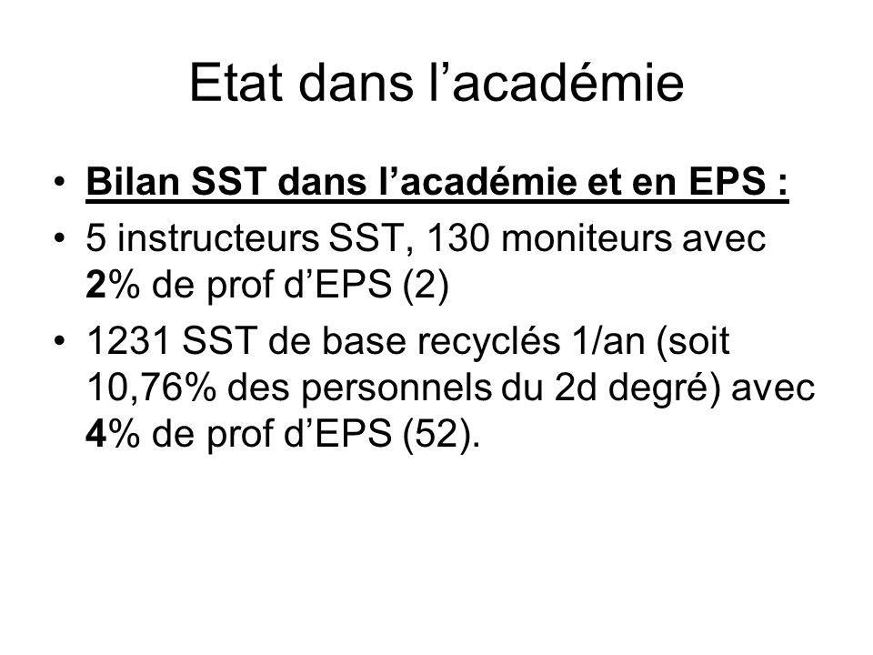 Etat dans l'académie Bilan SST dans l'académie et en EPS :